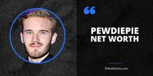 pewdiepie net worth iweathlyfox