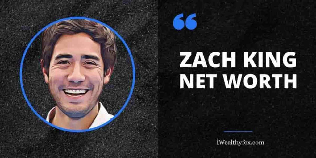 Zach King Net Worth iWealthyfox