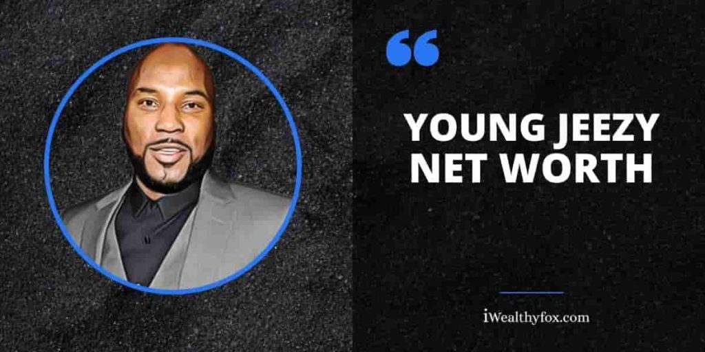Young Jeezy Net Worth iWealthy