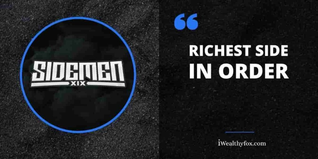 Who is the richest sidemen iWealthyfox